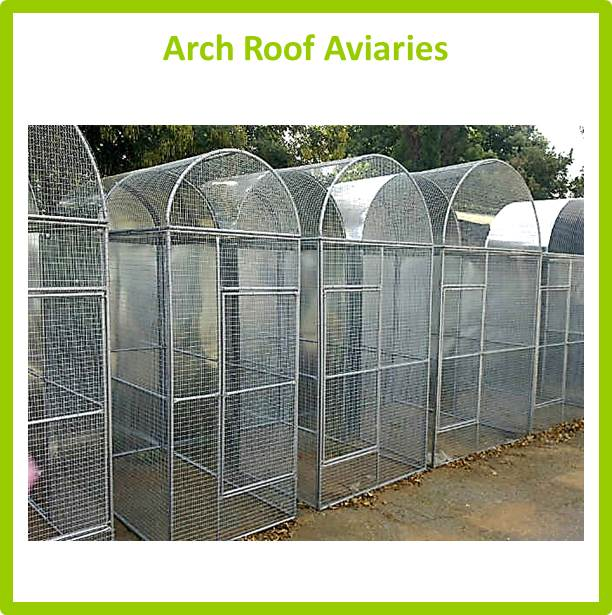 Arch Roof Aviaries